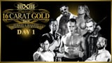 wXw 16 Carat Gold 2015 - Night 1