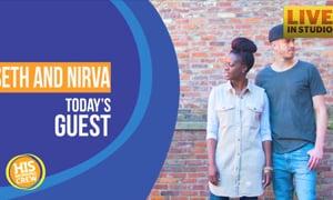 Meet Seth and Nirva