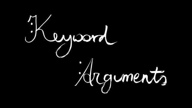 12. Clojure Keyword Arguments