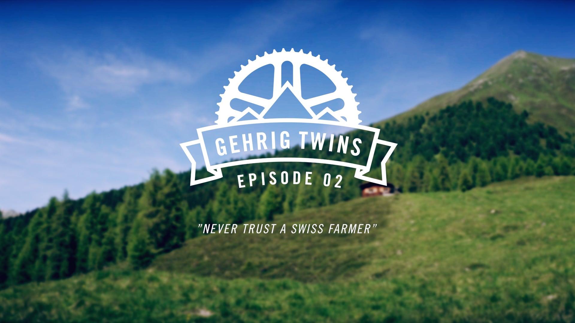 Gehrig Twins | Never trust a Swiss Farmer