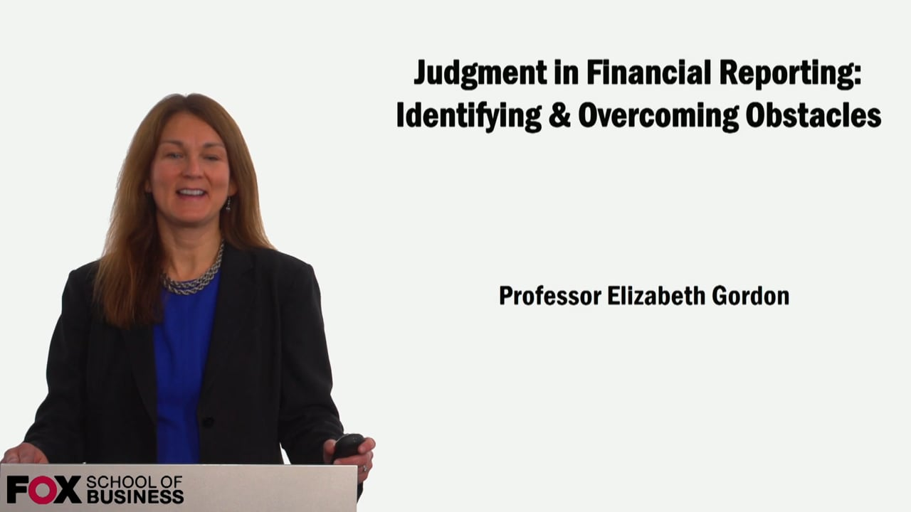 59127Judgment in Financial Reporting: Identifying & Overcoming Obstacles
