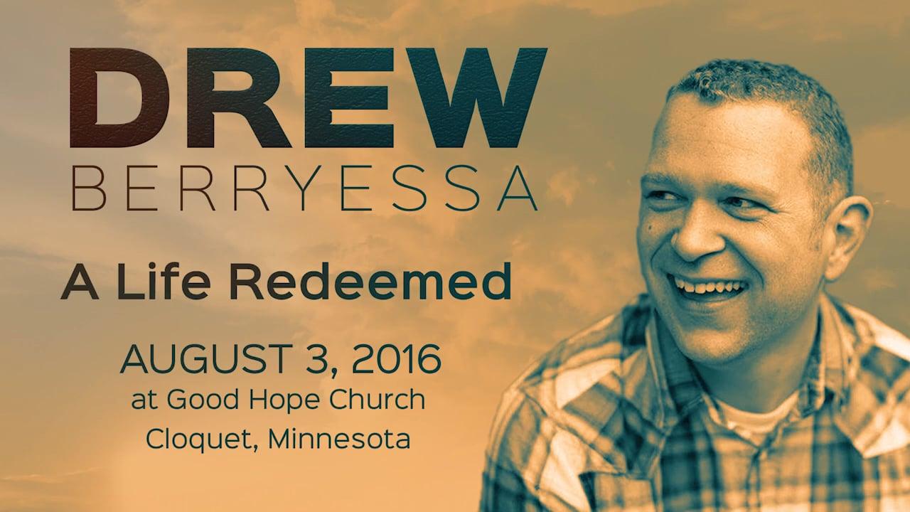 A Life Redeemed // Drew Berryessa
