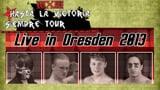 wXw Hasta La Victoria Siempre Tour 2013: Dresden
