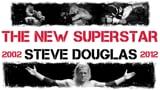 Steve Douglas - The New Superstar