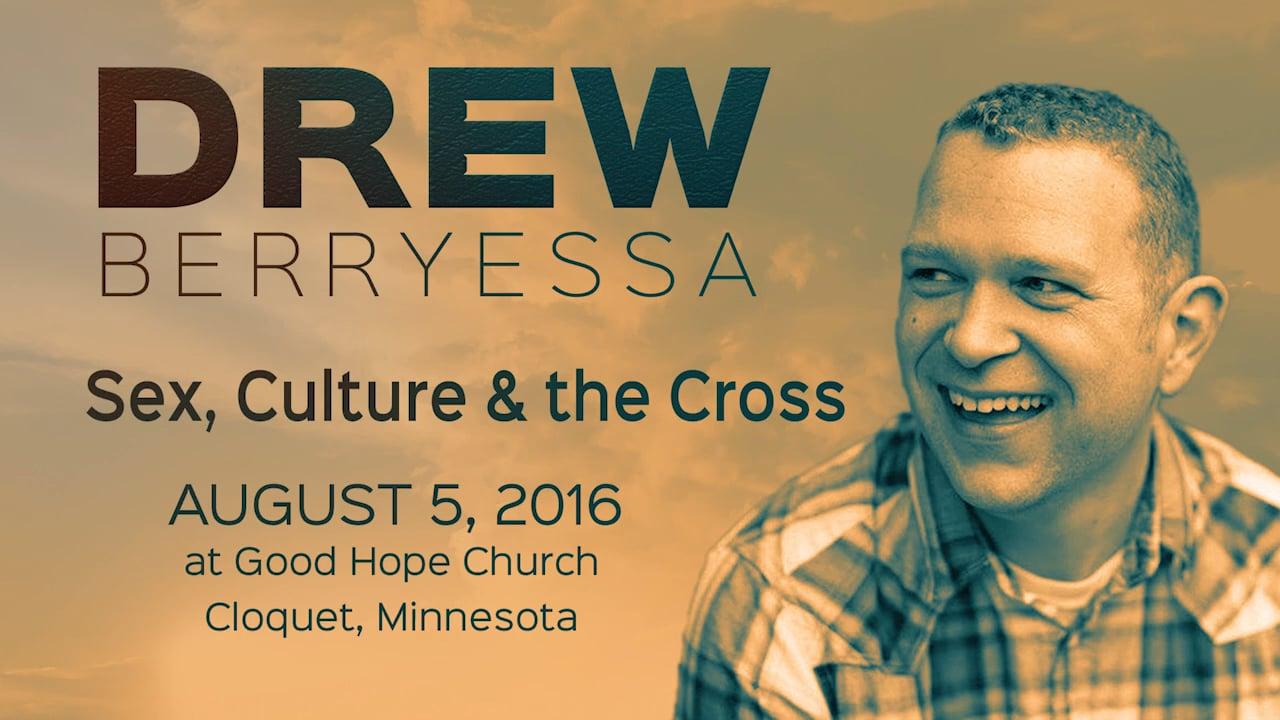 Sex, Culture & the Cross // Drew Berryessa