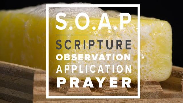S.O.A.P - SCRIPTURE | Observation | Application | Prayer