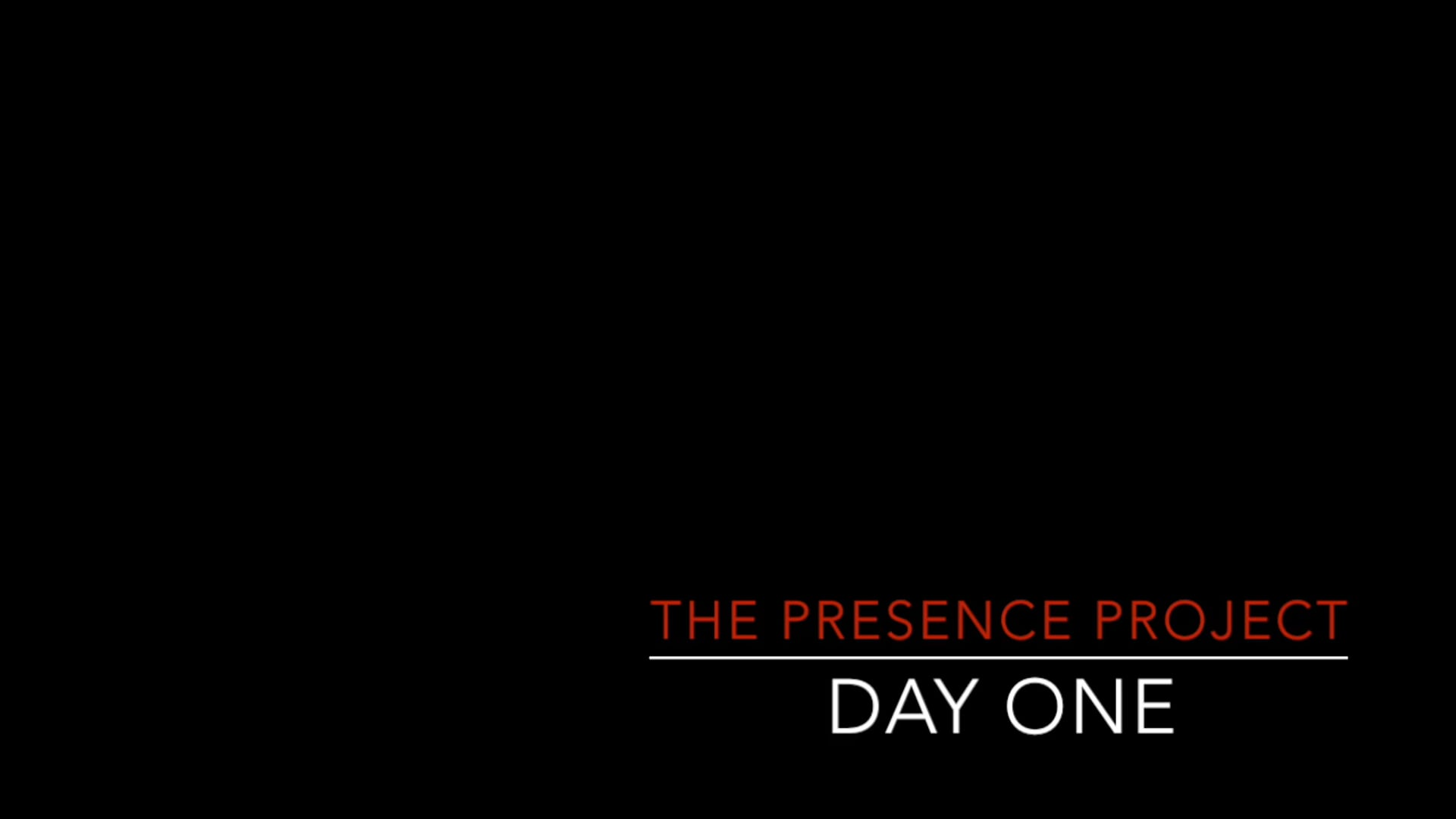 Presence Project, Day 1