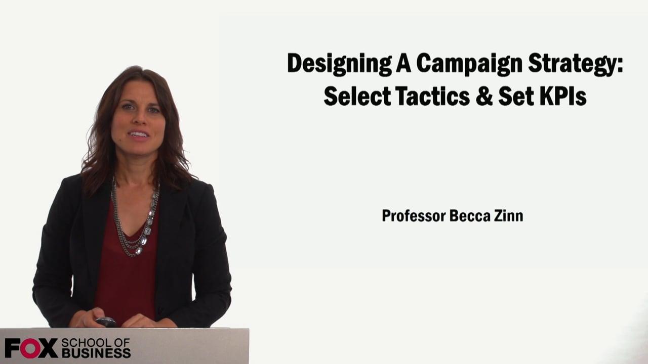 59137Designing A Campaign Strategy: Select Tactics & Set KPIs