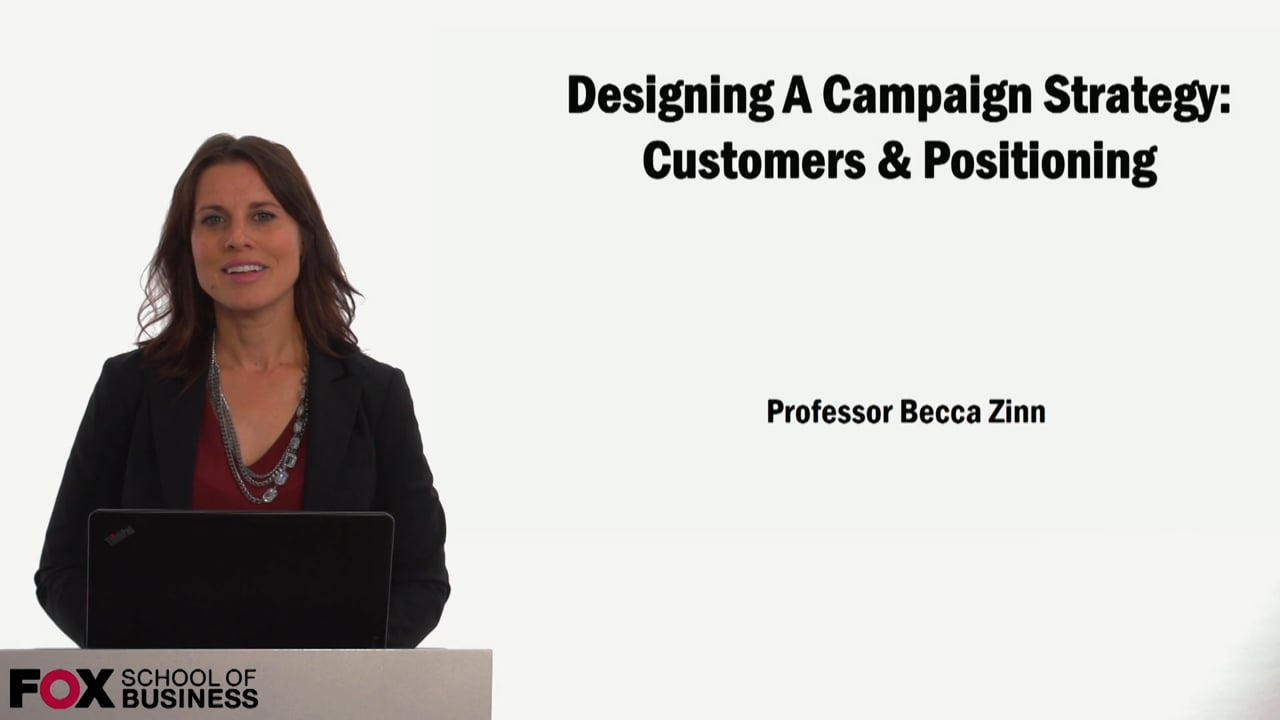 59135Designing A Campaign Strategy: Customers & Positioning
