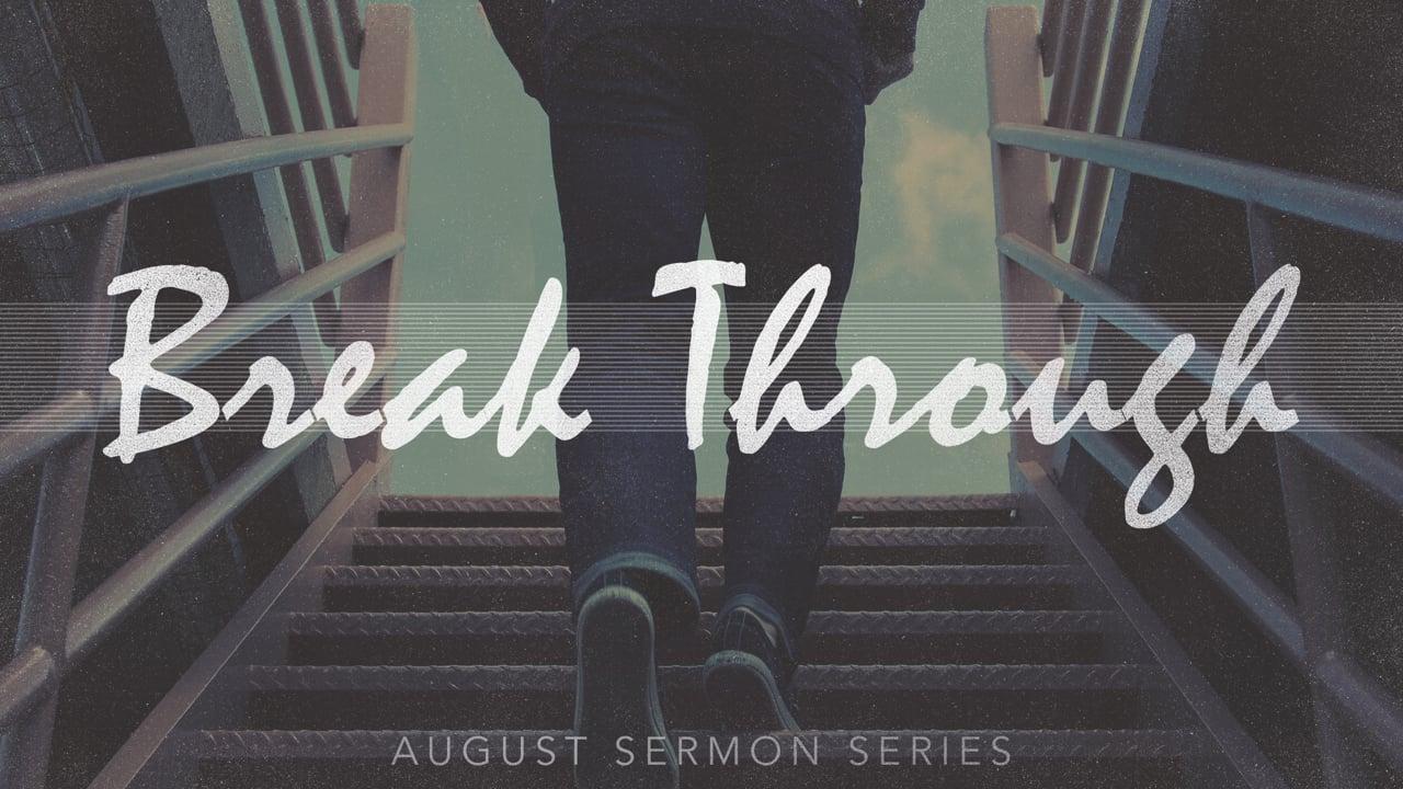 Break Through Week 8