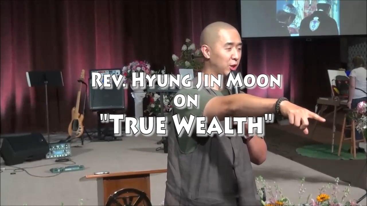 Rev. Hyung Jin Moon on True Wealth