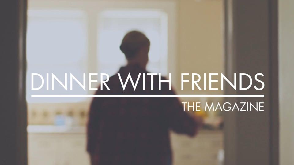 Dinner with Friends Magazine