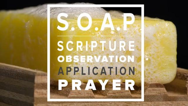 S.O.A.P - Scripture   Observation   APPLICATION   Prayer