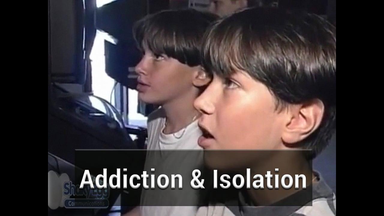 Part 6 - Insert Coin - Addiction & Isolation