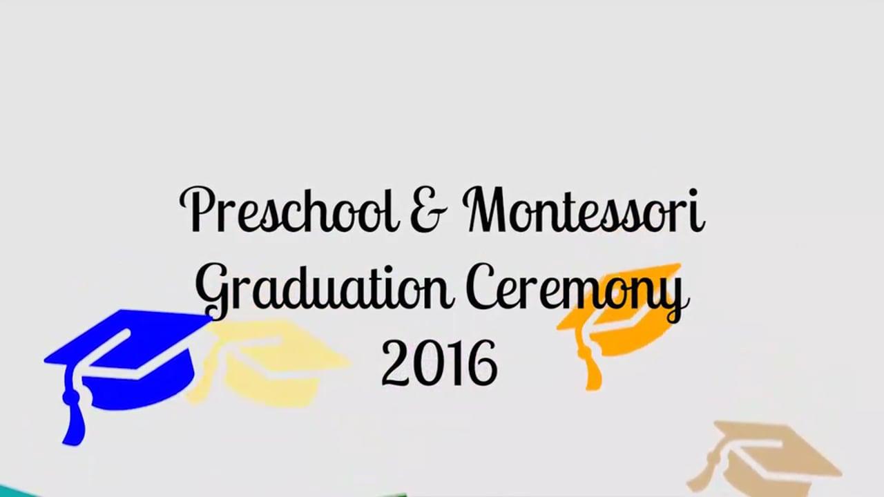 PreSchool and Montessori Graduation Ceremony 2016 (H-11 Campus)