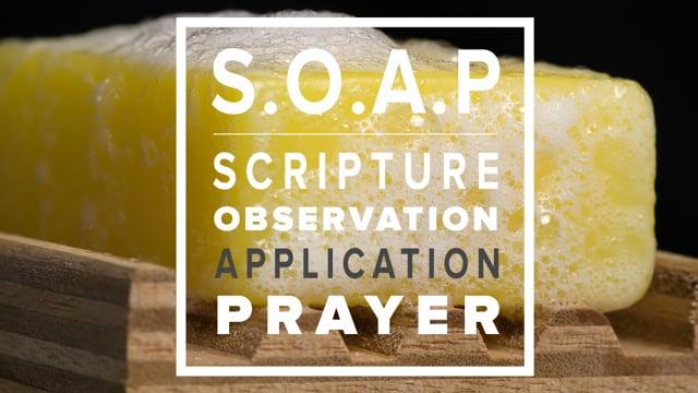 S.O.A.P - Scripture   Observation   APPLICATION   Prayer - Pt 3