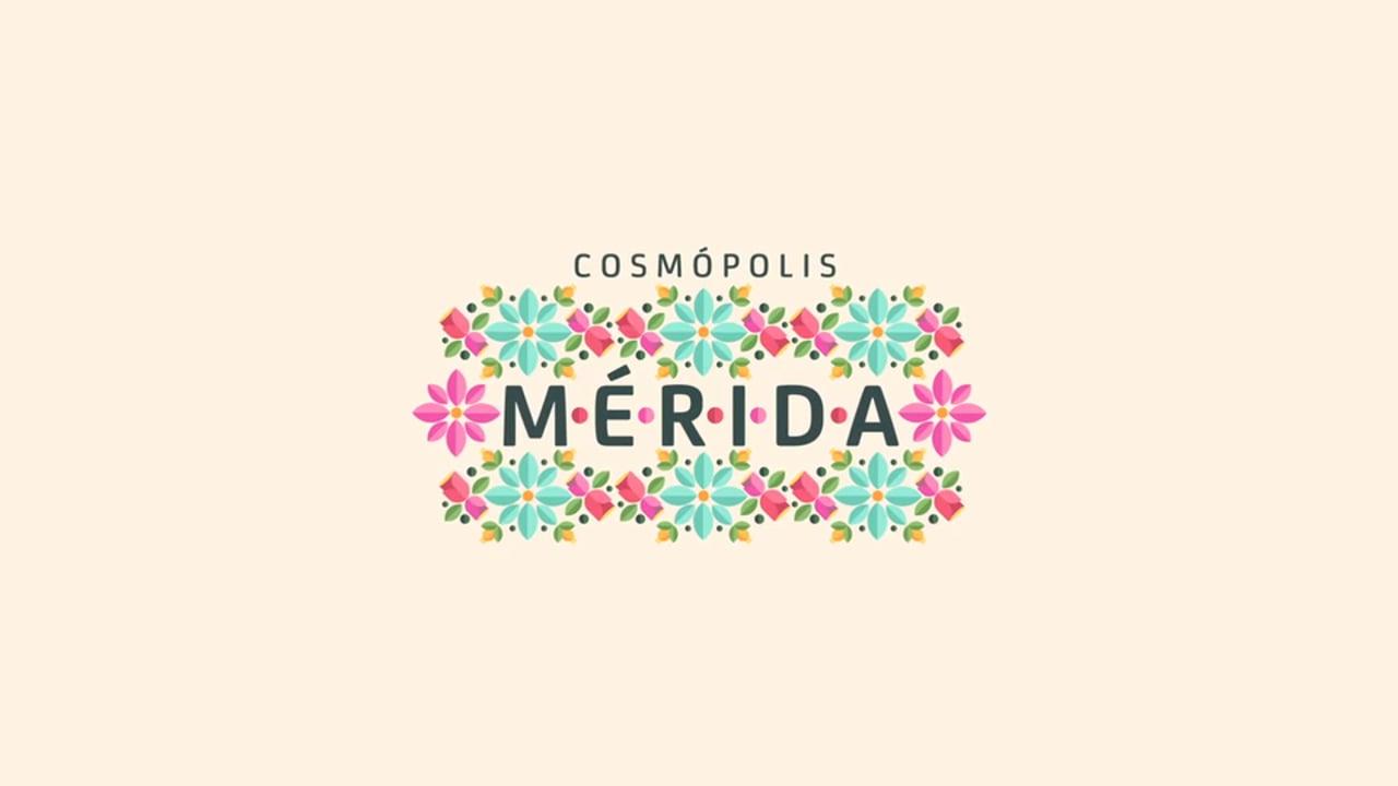 MERIDA / COSMOPOLIS