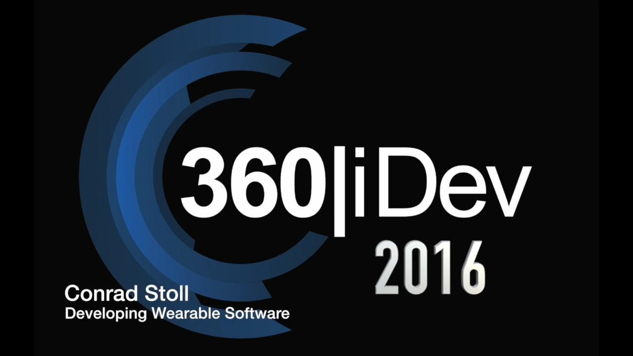 Conrad Stoll - Developing Wearable Softare