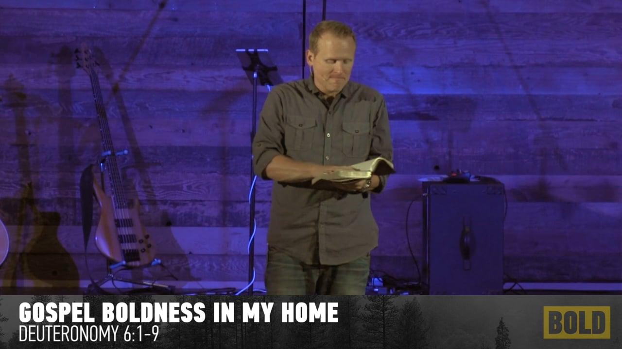 Gospel Boldness In My Home