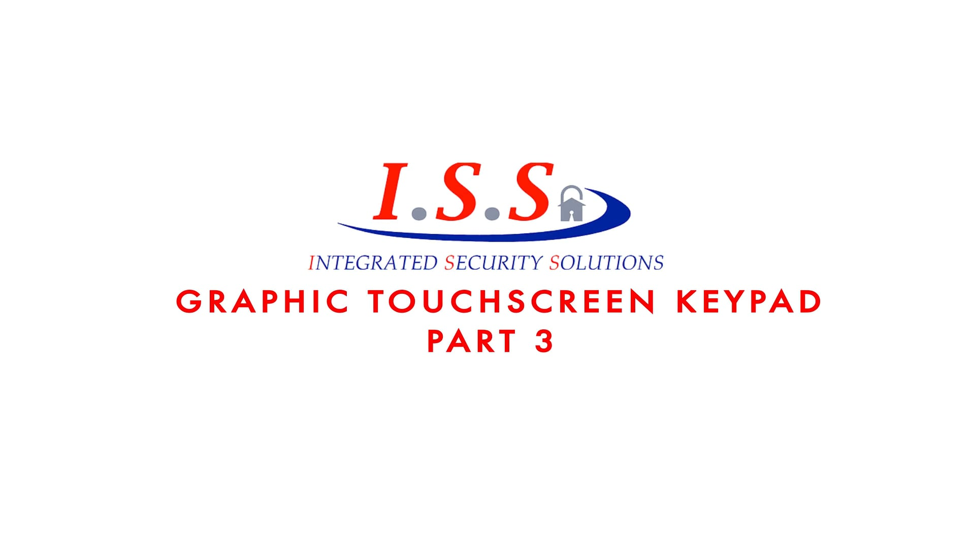 I.S.S. - Graphic Touchscreen Keypad Video Series Part 3-HD