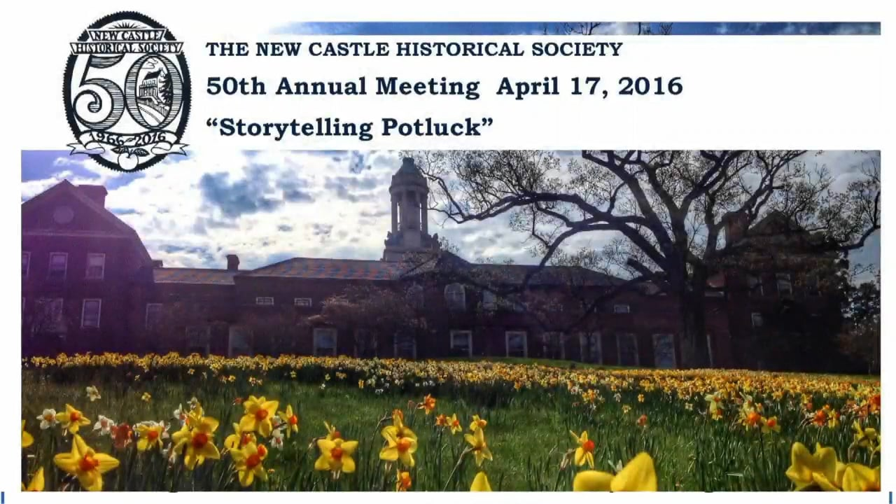 New Castle Historical Society 50th Annual Meeting - Storytelling Potluck