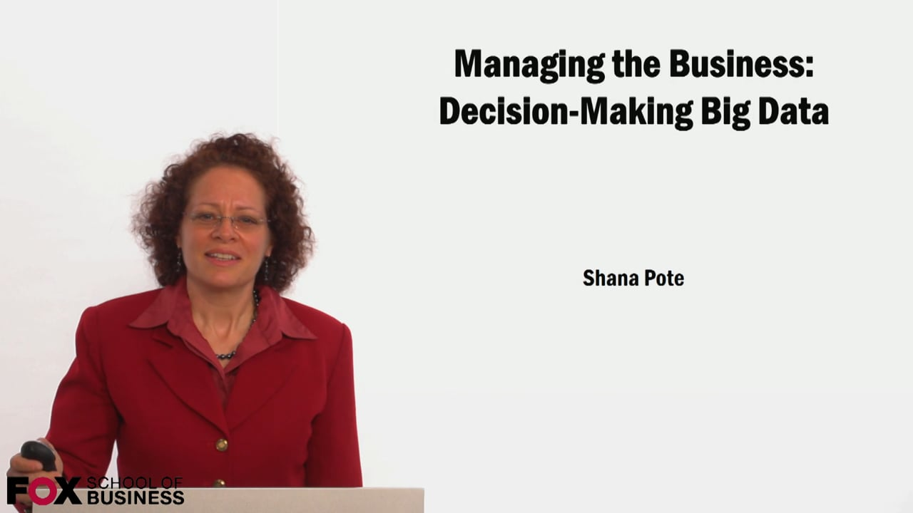 59185Managing the Business: Decision-Making Big Data