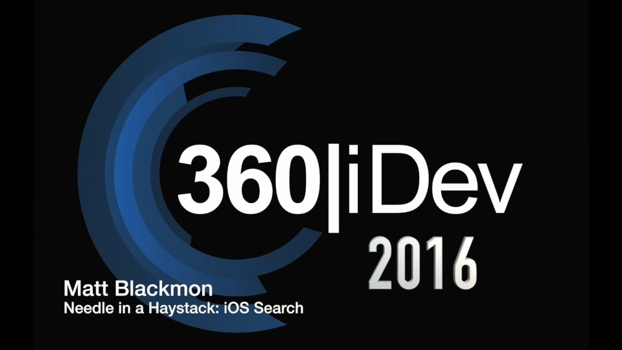 Matt Blackmon - Needle in a Haystack: iOS Search