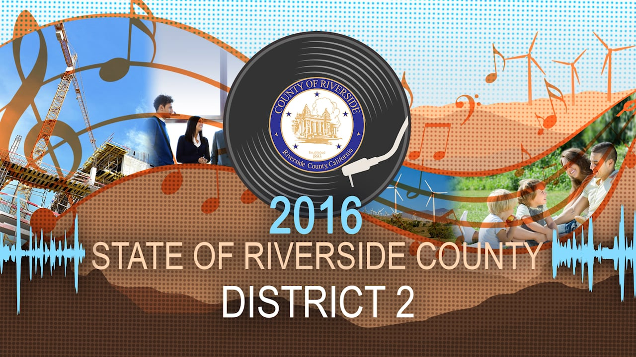 State of the County 2016 District Two with John Tavaglione Riverside County California