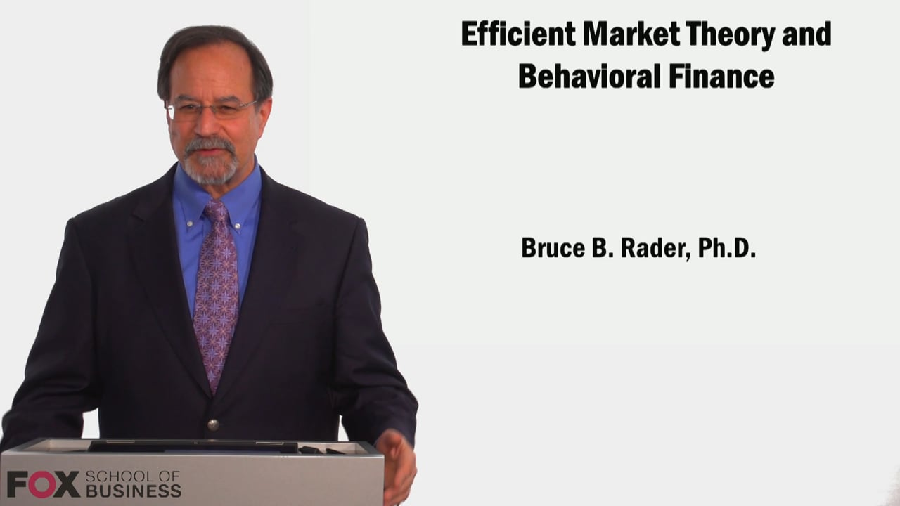 58870Efficent Market Thoery and Behavioral Finance
