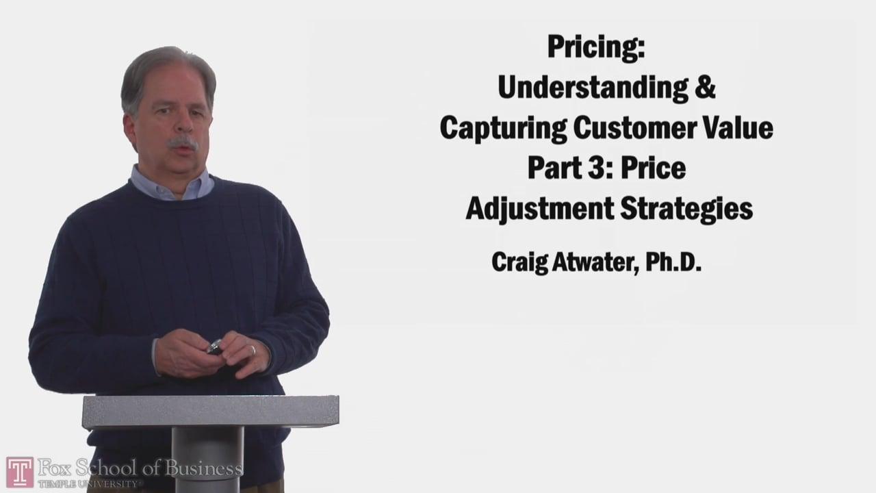 58266Pricing Understanding and Capturing Customer Value Part 3: Price Adjustment Strategies