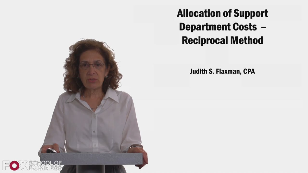 58338Allocation of Support Department Costs: Reciprocal Method