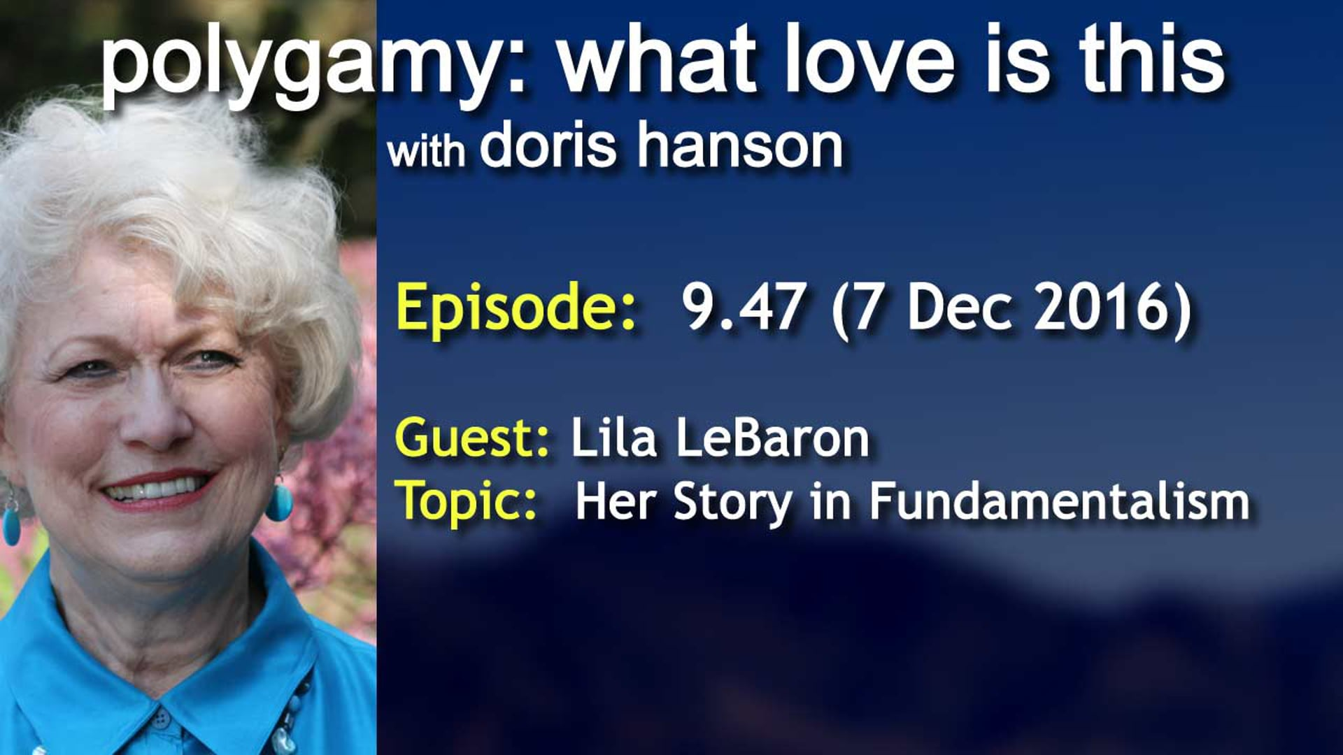 Polygamy: What Love Is This? (Episode 9.47 - 7 Dec 2016)