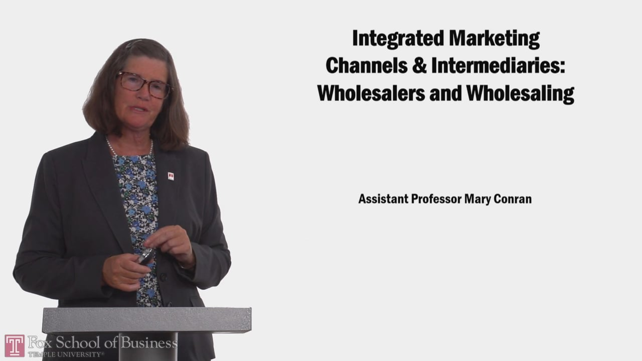 58139Integrated Marketing Channels & Intermediaries: Wholesalers and Wholesaling