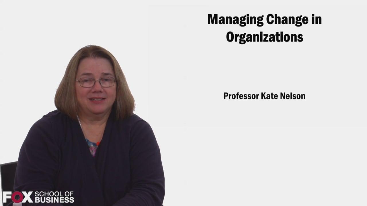 58571Managing Change in Organizations