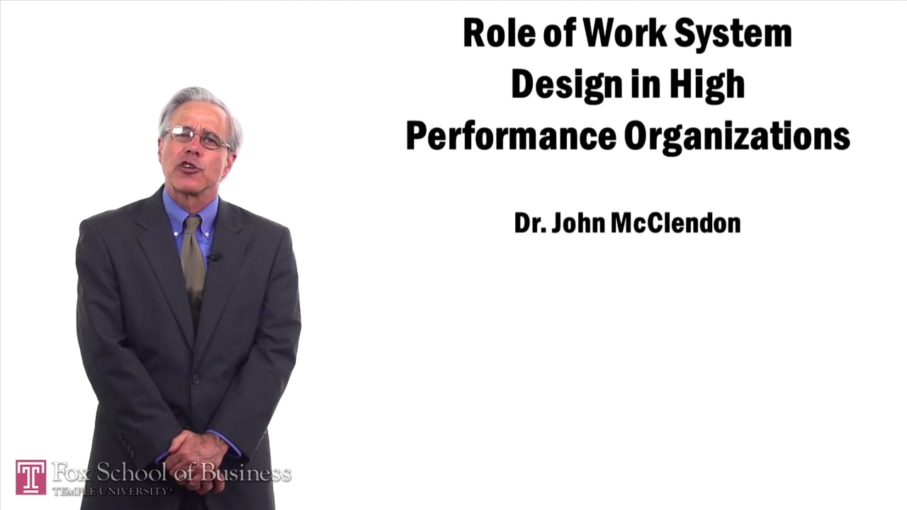 57458Role of Work System Design in High Performance Organizations
