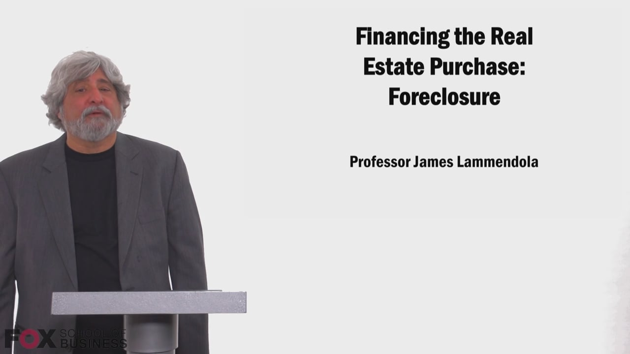 58645Financing the Real Estate Purchase – Foreclosure