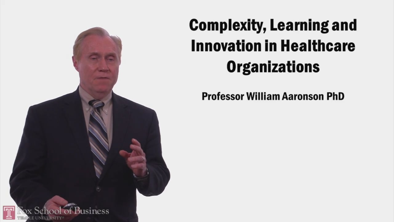 57979Complexity, Learning and Innovation in Healthcare Organizations