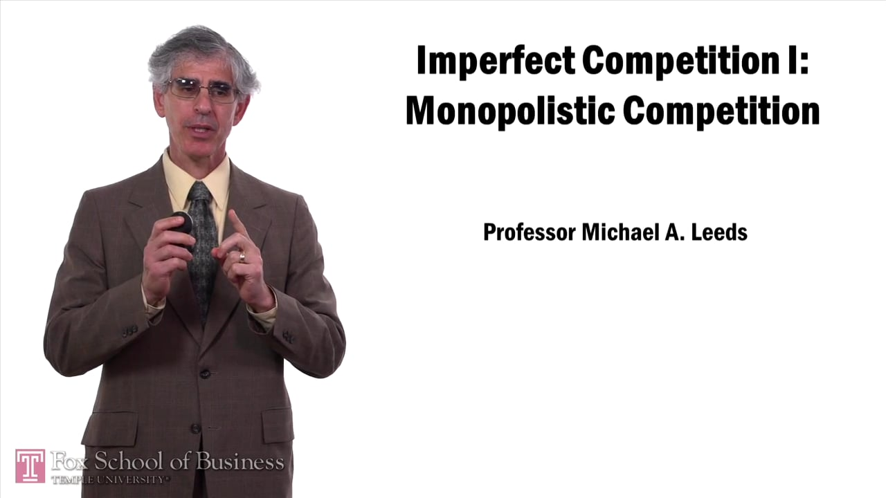 57645Imperfect Competition: Monopolistic Competition
