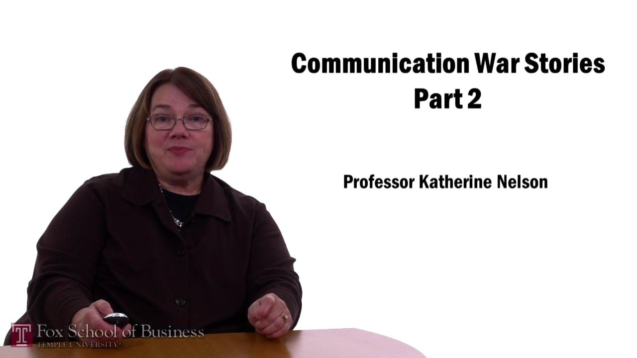 57604Communication War Stories Part 2