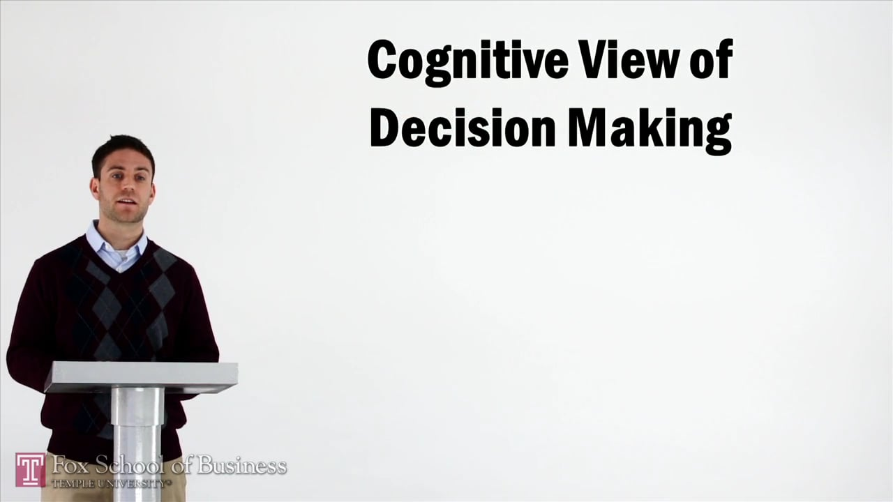 57027Cognitive View of Decision Making
