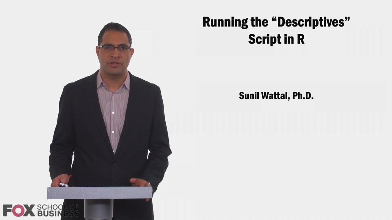 """58631Running the """"Descriptives"""" Script in R"""