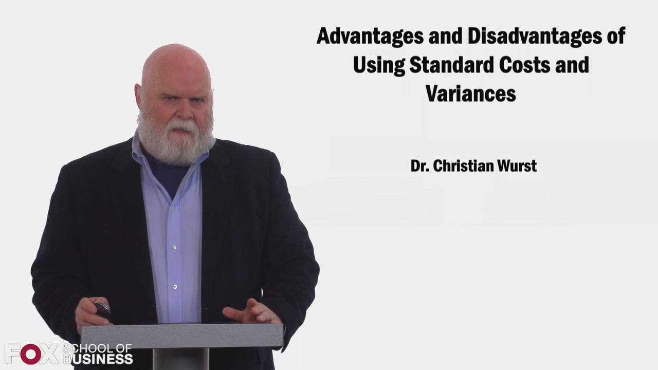 58421Advantages and Disadvantages of Using Standard Costs and Variances