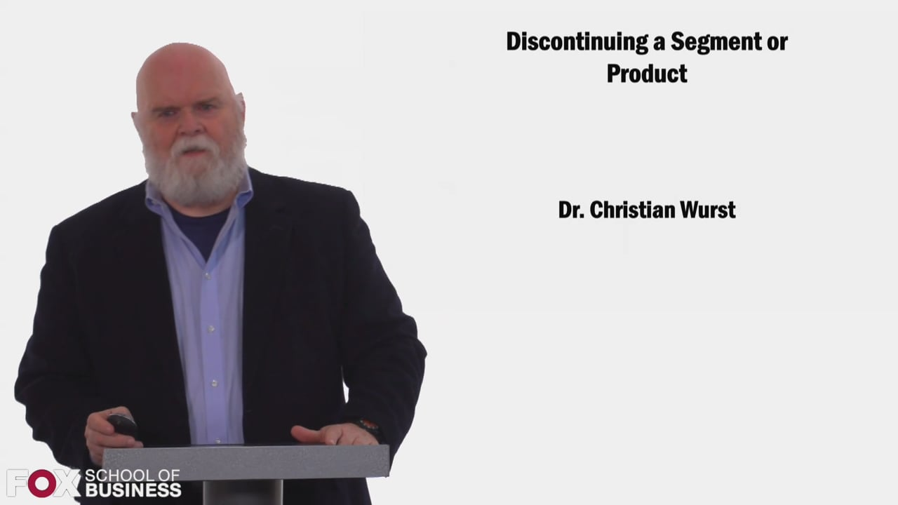 58443Discontinuing a Segment or Product