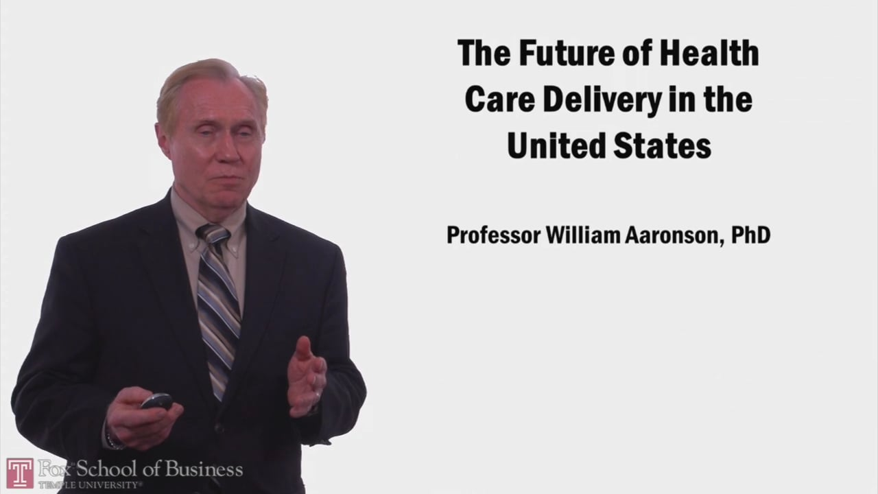 58507The Future of Health Care Delivery in the United States