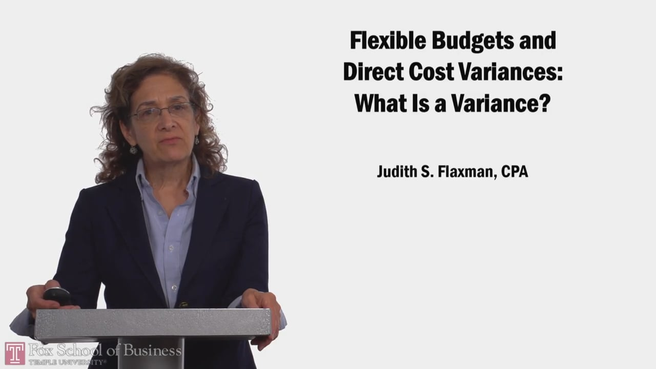 58111Flexible Budgets, Direct Cost Variances What is a Variance