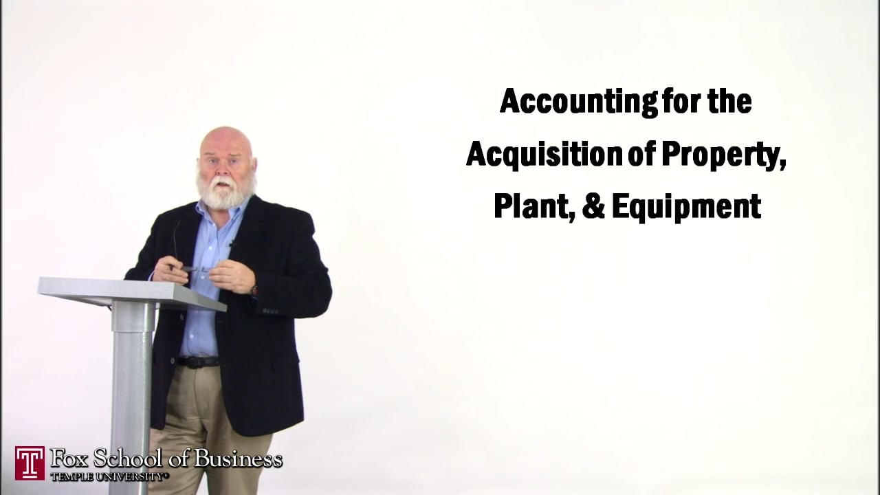 57151Accounting for the Acquisition of Property, Plant, Equipment I