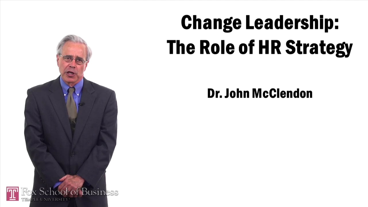 57463Change Leadership – The Role of HR Strategy