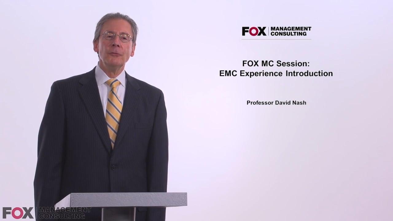 58016Fox MC Session: EMC Experience Introduction