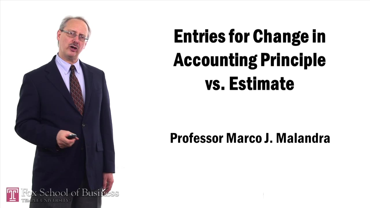 57468Entries for Change in Accounting Principle vs. Estimate
