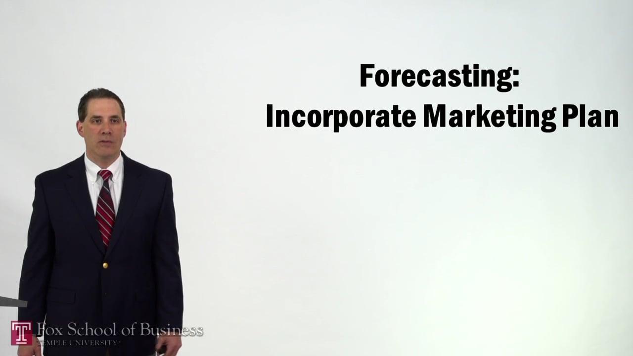 57311Forecasting II – Incorporate Marketing Plan